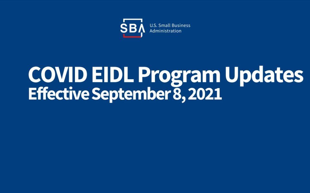 COVID EIDL Program Updates Effective September 8, 2021